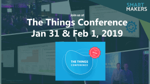 Teaser von SmartMakers auf der The Things Conference 2019